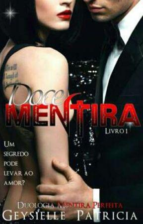 Doce Mentira - Livro 1 duologia Mentira Perfeita by GeysiellePatricia