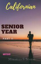 Californian 2 - Senior Year (Part II) by millano_
