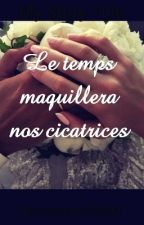 Le Temps Maquillera Nos Cicatrices 💕 by marocainebrk