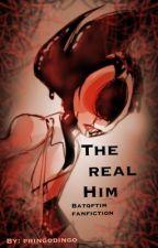 The real him (babqftim bendy x reader) by PRINGOTHEDINGO