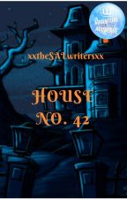 House No. 42 by xxtheSALwritersxx