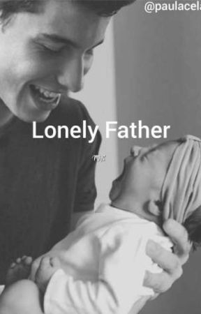 Lonely father // S.M. ( Completed) by paulacela9