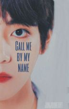 Call Me By My Name by junjouheart