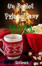 Un boulot et un pyjama sexy pour Noël [sous contrat d'édition] by Sixloups