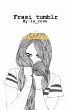 ~ frasi tumblr ~  by la_rosu