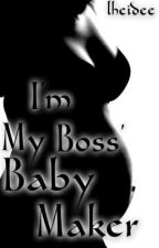 I'm My Boss' Baby Maker by lheilheidee