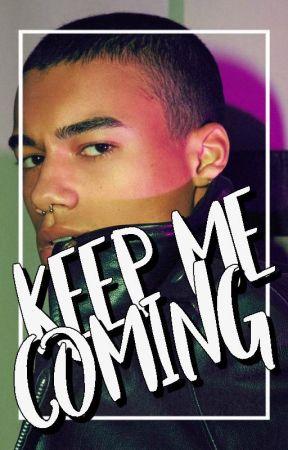KEEP ME COMING ⇢ KEERY by cIeopatras