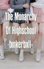 The Monarchy of High School: A Roleplay by -sinfullovebug