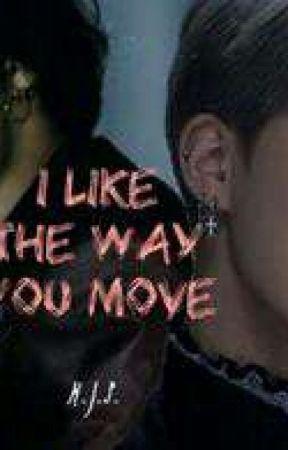 girl i like the way you move