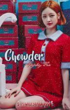 【 CHOWDER 】| APPLY FIC by gugudanluvr