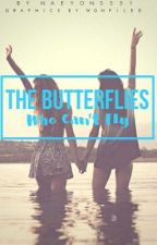 The butterflies who can't fly by naeyonSS51
