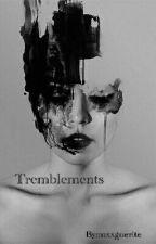 Tremblements by mxxguerite