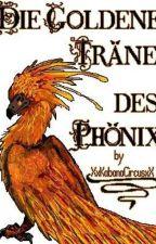 Die goldene Träne des Phönix by XxKabanaCircusxX