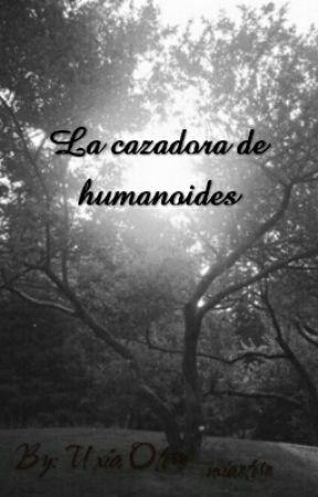 la cazadora de humanoides by uxiaotero