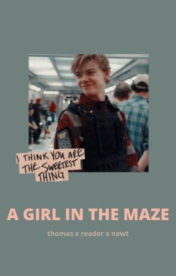A Girl in The Maze ⤖ Newt x reader x Thomas [1] ✓