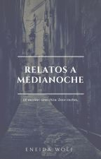 Relatos a medianoche by EneidaWolf