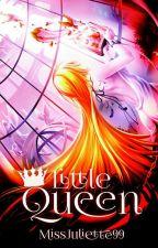 Little Queen  by MissJuliette99