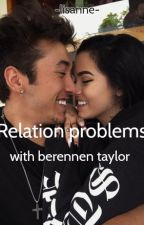 Relation Problems - with Brennen Taylor- by americaboys1