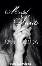 Mortal Secrets [ En réécriture ] by woqhlii