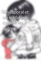 Un caporal et un soldat pas comme les autres by Ereri_33