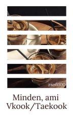 Minden, ami Vkook/Taekook by zsofi100
