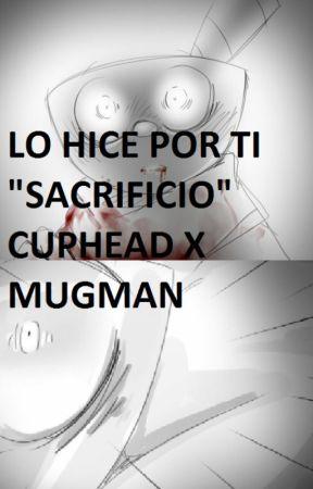 Lo Hice Por Ti (Cuphead x Mugman) by LaCreadoraDeYaoi