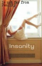 Insanity by dreamersofthestars