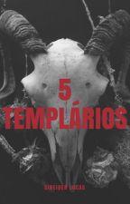 5 Templários by ozeroorezo
