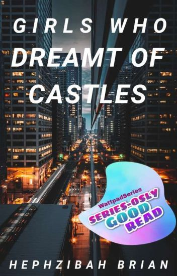 Girls Who Dreamt Of Castles