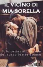Il Vicino Di Mia Sorella by SamKade_