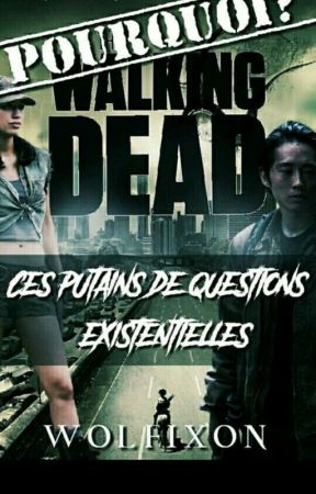 Pourquoi !? THE WALKING DEAD  by Wolfixon