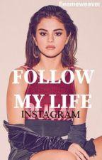 Follow My Life [INSTAGRAM] ➼ h.s. by Juice_Wine