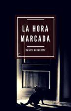 La Hora Marcada by DanFuentesN