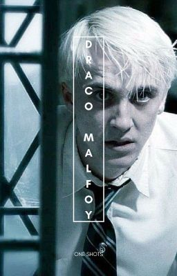 Draco Malfoy x reader (series of one shots) - Tyler C  Blue