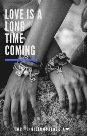 Love is a Long Time Coming  by writingisinmyblood
