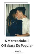 A Marrentinha E O Babaca Do Popular by Eitaa_Miin