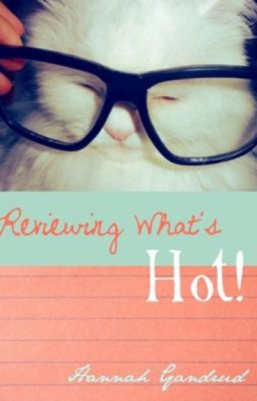 Reviewing What's HOT!