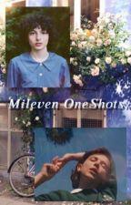 //Mileven One-Shots by shookethwolfhard