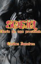 """SOFÍA (PARTE 1) """"Diario de una prostituta"""" by elpoetadeldesamor"""