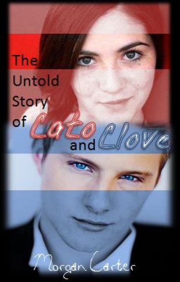 The Untold Story of Cato and Clove by LoveLife143