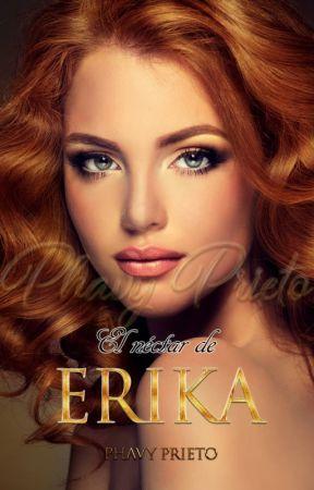 El Néctar de E R I K A by FabiolaGp