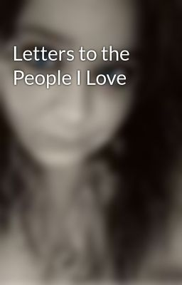 Letters to the People I Love