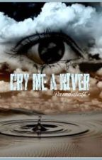 Cry me a River  by loostorrys