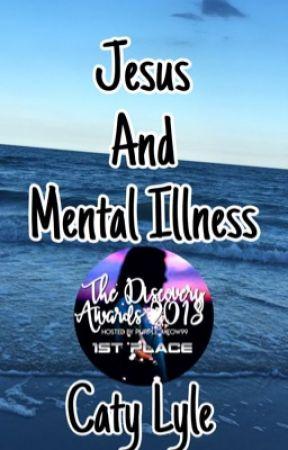 Jesus And Mental Illness by renaeloveswriting
