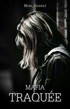 Traquée(mafia) by Miss_QueenJ