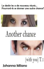 Another chance (with you) T.1 by Djowannah