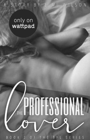 The Professional Lover II (18+) by Orchid_27