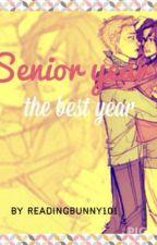 Senior year - the best year by Sienna1717