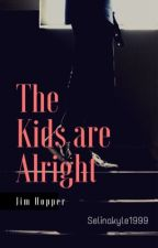 The Kids Are Alright - Jim Hopper  by selinakyle1999