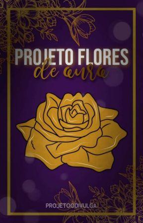 Projeto Flores de Ouro by ProjetooDivulga